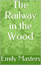 The Railway in the Wood