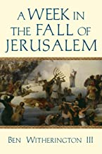 A Week in the Fall of Jerusalem (Week in the Life)