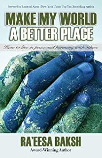 Make My World A Better Place: How to Live in Peace and Harmony with Others