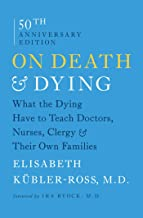 On Death and Dying: What the Dying Have to Teach Doctors, Nurses, Clergy and Their Own Families (English Edition)