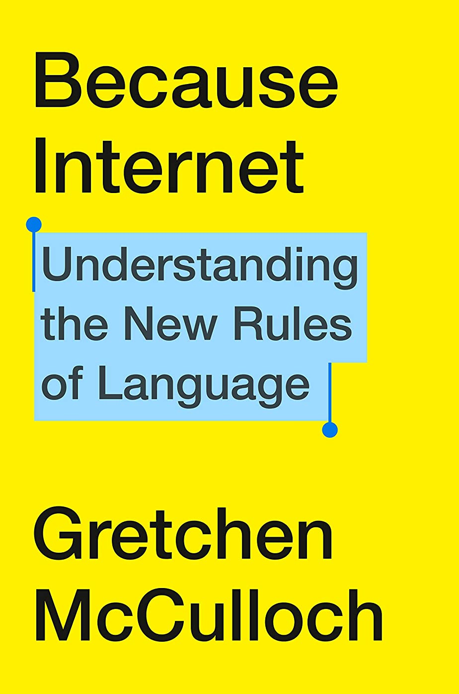 免除するビジュアルトレースBecause Internet: Understanding the New Rules of Language (English Edition)