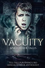 Vacuity and Other Tales (Tell-Tale Publishing's Annual Horror Anthology) ペーパーバック