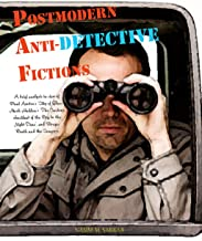 """Postmodern Anti-Detective Fictions: A brief analysis in view of Paul Auster's """"City of Glass"""", Mark Haddon's """"The Curious Incident of the Dog in the Night-Time"""", and Borges' """"Death and the Compass"""""""