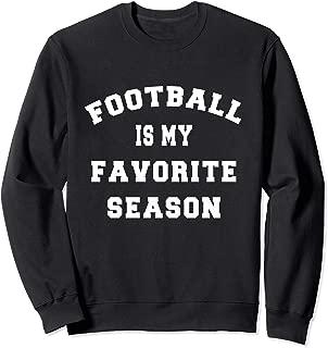 Football Funny Quote| Football is My Favorite Season Unisex Sweatshirt