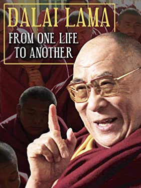 The Dalai Lama: From One Life to Another