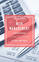 Risk Management: A Practical Guide