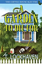 The Coffee House Sleuths: A Garden to Die For (Book 1)