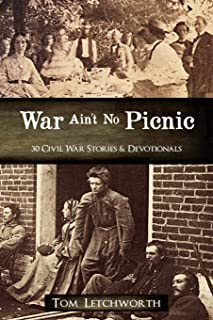 War Ain`t No Picnic: 30 Civil War Stories & Devotionals