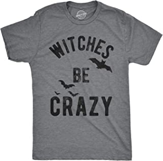 Mens Witches Be Crazy Tshirt Halloween Funny Party Tee for Guys