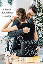 The Company You Keep (A Steele Christmas Novella Book 3)