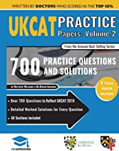 UKCAT Practice Papers Volume Two: 3 Full Mock Papers, 700 Questions in the style of the UKCAT, Detailed Worked Solutions for Every Question, UK Clinical Aptitude Test, UniAdmissions (Volume 2)