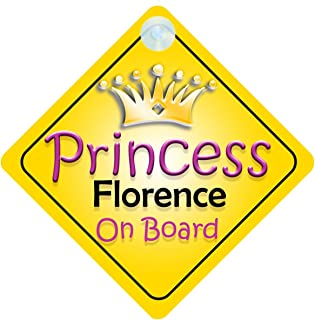 Princess Florence On Board Girl Car Sign Child//Baby Gift//Present 002