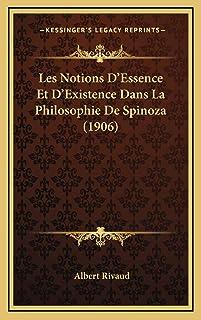 Les Notions D'Essence Et D'Existence Dans La Philosophie De Spinoza (1906)