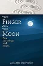 The Finger and the Moon: Zen Teachings and Koans