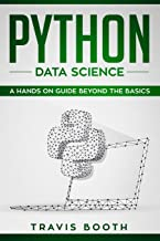 Python Data Science: A Hands-on Guide Beyond the Basics
