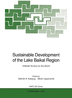 Sustainable Development of the Lake Baikal Region: A Model Territory for the World (Nato Science Partnership Subseries: 2)