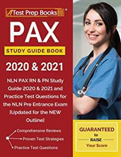 PAX Study Guide Book 2020 & 2021: NLN PAX RN & PN Study Guide 2020 & 2021 and Practice Test Questions for the NLN Pre Entrance Exam [Updated for the NEW Outline]