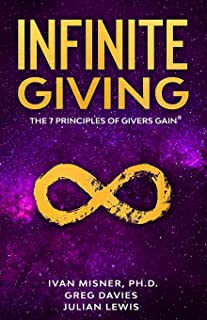 Infinite Giving: The 7 Principles of Givers Gain