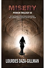 Misery: Sex trafficking, a feared mafia organization and a woman's battle against the sex slave trade. (Power Trilogy Book 3) Kindle Edition