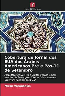 Cobertura de Jornal dos EUA dos Árabes Americanos Pré e Pós-11 de Setembro: Percepções de Desvios e Grupos Desviantes nas ...