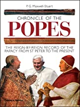Chronicle of the Popes: The Reign-by-Reign Record of the Papacy From St. Peter to the Present (Revised and Expanded Edition)  (The Chronicles Series)