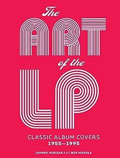 The Art of the LP: Classic Album Covers 1955 1995