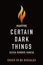 Certain Dark Things: A Novel
