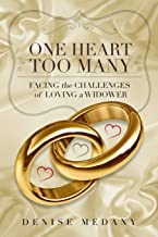One Heart Too Many: Facing the Challenges of Loving a Widower