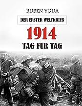 1914 TAG FÜR TAG : Der Erster Weltkrieg (German Edition)