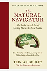 The Natural Navigator, Tenth Anniversary Edition: The Rediscovered Art of Letting Nature Be Your Guide (Natural Navigation) Kindle Edition