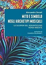 Mito e simbolo negli archetipi musicali: Lo sguardo del romanticismo verso Oriente