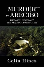 MURDER AT ARECIBO: LIFE¿AND DEATH¿AT THE ARECIBO OBSERVATORY