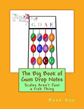 Big Book of Gum Drop Notes - Book One: Scales Aren't Just a Fish Thing - Igniting Sleeping Brains through Music (Big Book of Gum Drop Notes for Violin 1)