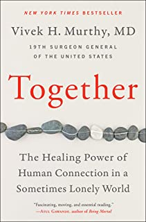 Together: The Healing Power of Human Connection in a Sometimes Lonely World