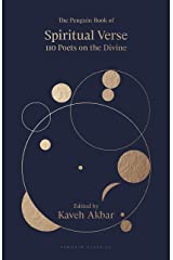The Penguin Book of Spiritual Verse: 110 Poets on the Divine Kindle Edition