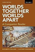 Worlds Together, Worlds Apart: A Companion Reader (Third Edition) (Vol. Volume 1)