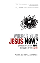 Where's Your Jesus Now?: Examining How Fear Erodes Our Faith