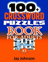 100+ Crossword Puzzle Book For Adults Medium!: A Crossword Puzzle Book For Adults Medium Difficulty Based On Contemporary Words As Crossword Puzzle ... Volume (Adults Medium Difficulty Crossword)