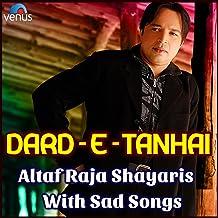 Dard-e-Tanhai - Altaf Raja Shayaris with Sad Songs