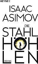 Die Stahlhöhlen: Roman (German Edition)