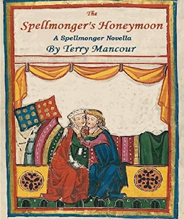 The Spellmonger's Honeymoon: A Spellmonger Novella (The Spellmonger Series)