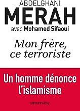 Mon frère, ce terroriste: un homme dénonce l'islamisme