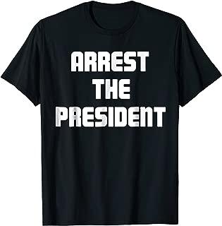 Best arrest the president t shirt Reviews