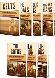 History of the Barbarians: A Captivating Guide to the Celts, Vandals, Gallic Wars, Sarmatians and Scythians, Goths, Attila the Hun, and Anglo-Saxons (English Edition)