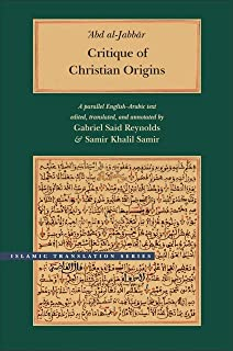 Critique of Christian Origins: A Parallel English-Arabic Text (Brigham Young University - Islamic Translation Series)