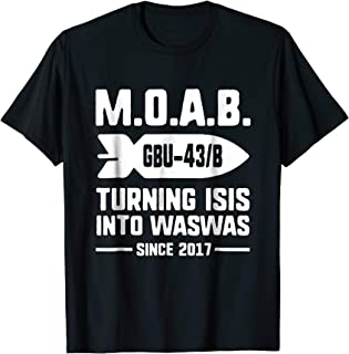 Mother Of All Bombs MOAB GBU-43 Air Strikes Funny T-Shirt