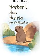 Norbert, das Nutria: Das Frühlingsfest (German Edition)