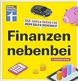 Finanzen nebenbei: 555 Tipps & Tricks f�r mehr Geld & Sicherheit I Von Finanztest