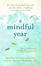 A Mindful Year: 365 Ways to Find Connection and the Sacred in Everyday Life