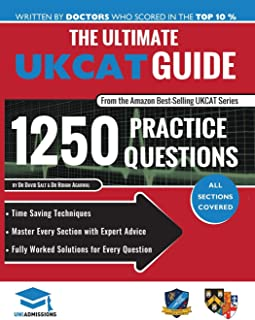 The Ultimate UKCAT Guide: 1250 Practice Questions: Fully Worked Solutions, Time Saving Techniques, Score Boosting Strategi...